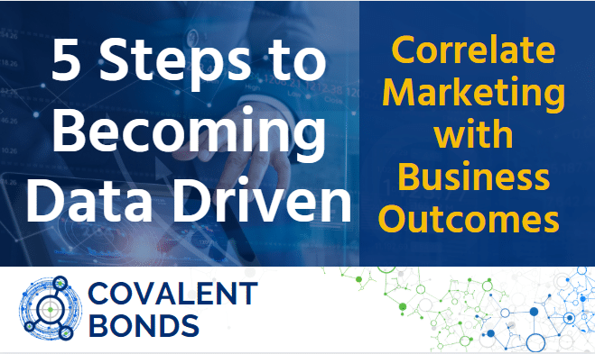 5 Steps to becoming marketing data driven. How to correlate marketing with business outcomes